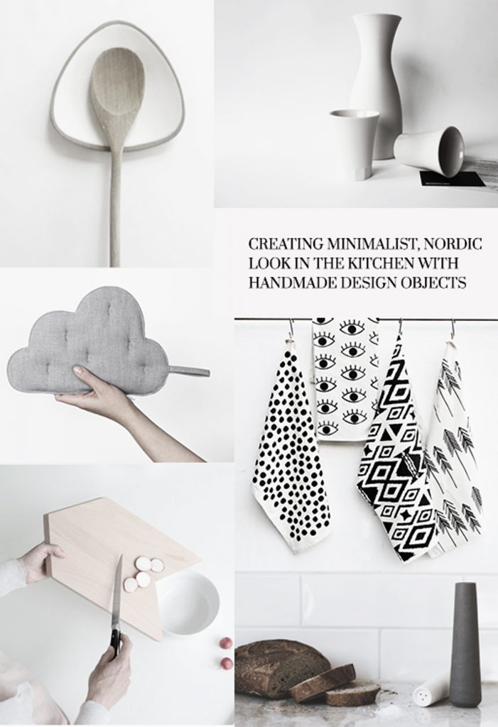 CREATING MINIMALIST, NORDIC LOOK IN THE KITCHEN WITH HANDMADE DESIGN OBJECTS